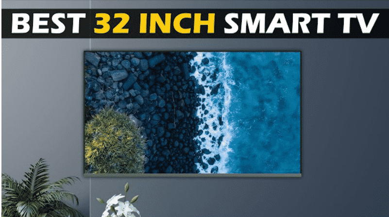 Best 32 Inch Android LED TV In India - Best Picks