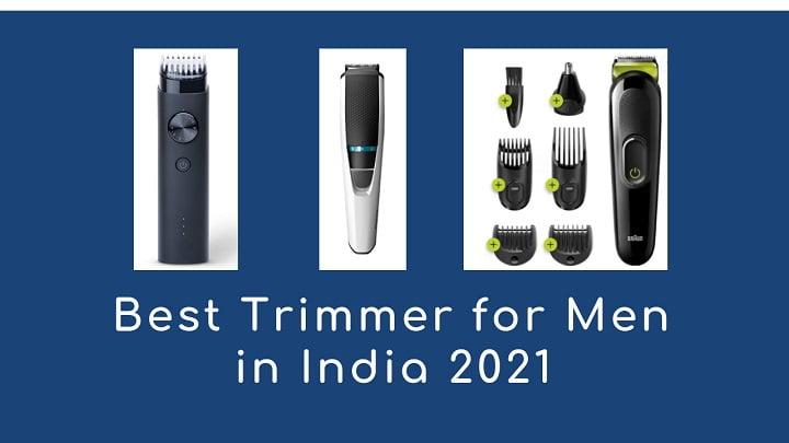 Best Trimmer for Men in India 2021 – Best picks
